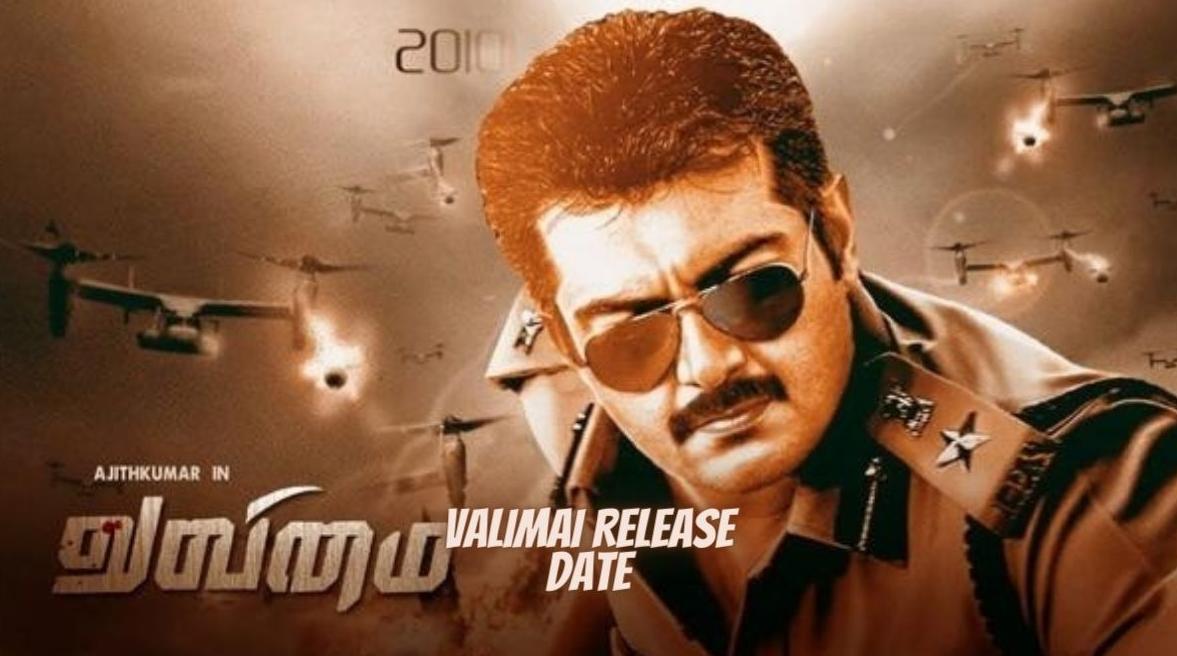 Valimai Release Date